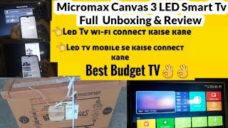 Micromax Canvas 3 pro 32 inch HD Ready LED Smart Edition TV Unboxing & Review | Best Budget TV