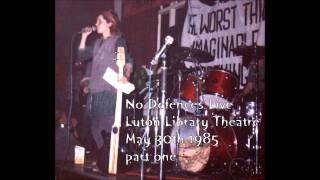 No Defences - Live Luton Library Theatre 1985 part 1 of 3