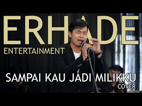 "sampai-kau-jadi-milikku-""judika""---cover-by-erhade-entertainment-#bemusikan"