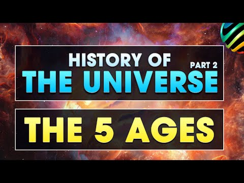 History of the Universe Part 2: The Five Ages