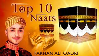 Top 10 Best Farhan Ali Qadri Naats - New Ramzan Naat 2019 - Latest Naats