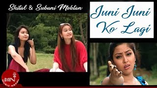 "Juni Juni ko Lagi By Sital and Subani Moktan ""Official Video"""