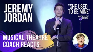 """Musical Theatre Coach Reacts (JEREMY JORDAN """"She Used To Be Mine"""")"""