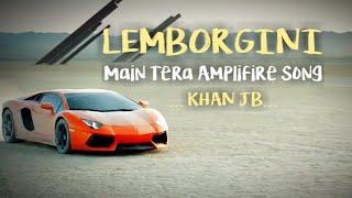 Gambar cover Main Tera Amplifire Song with LEMBORGINI Car (KHAN JB)