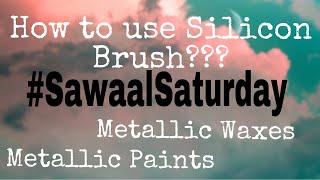 49. How to Use Silicon Brush , Metallic Waxes & Paints | Sawaal Saturday | Kanak Jaipur |
