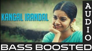 |KANGAL IRANDAL|BASS BOOSTED|HIGH QUALITY AUDIO|MOVIE SUBRAMANIAPURAM|BASS MUSIC|