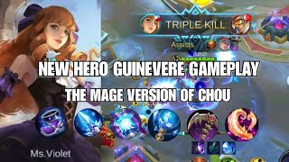 NEW HERO GUINEVERE GAMEPLAY | THE MAGE VERSION OF CHOU??? | TRIPLE KILL | Mobile Legends: Bang Bang