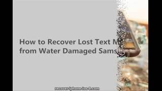 Recover Lost SMS Text Messages from Water Damaged Samsung