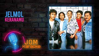 Jelmol - Keranamu (Official Karaoke Video)