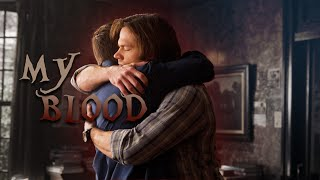 Sam and Dean | Stay with me, my Blood