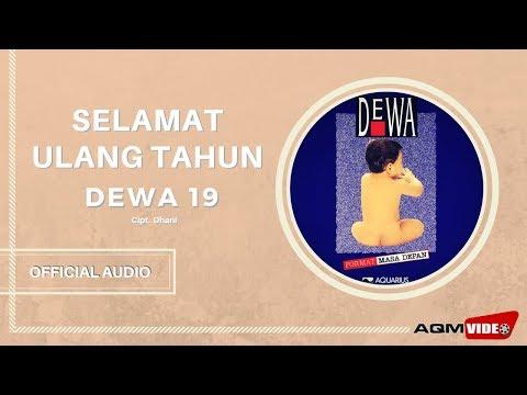 Dewa 19 - Selamat Ulang Tahun | Official Audio