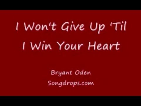 Funny Valentine's Day Love Song: I Won't Give Up 'Til I Win Your Heart