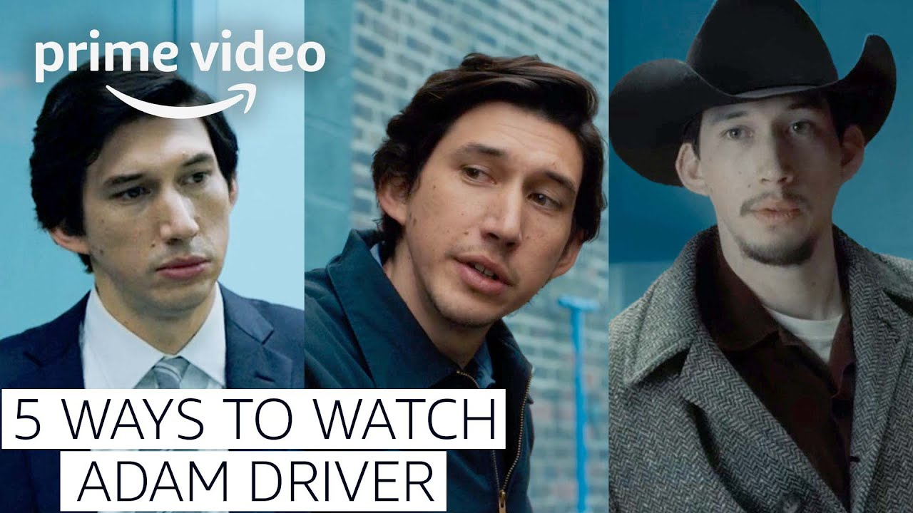 5 Adam Driver Movies to Watch Now   Prime Video