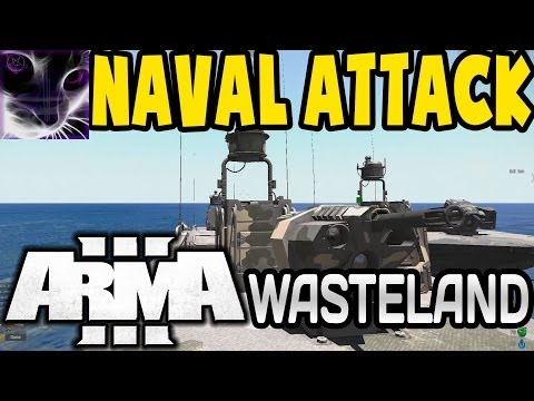 NAVAL ATTACK - ArmA3 Wasteland (1h Special) - Ep10
