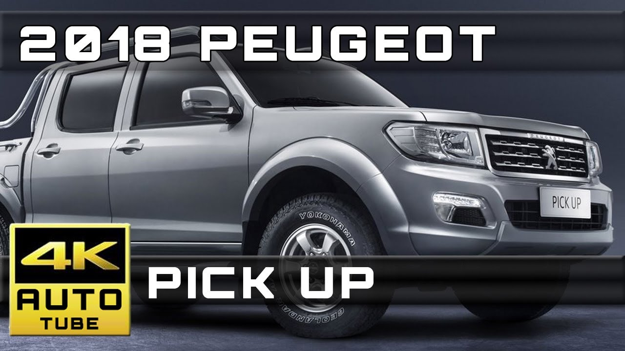 2018 peugeot pick up 4k ultra hd release dates and prices youtube. Black Bedroom Furniture Sets. Home Design Ideas