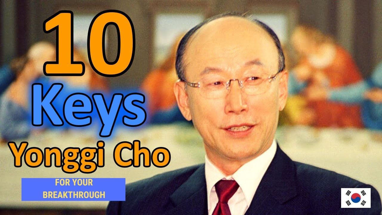David Yonggi Cho 2019 (Secrets) - 10 Keys For Your Breaktrough