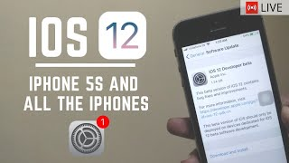 🔥LIVE iOS 12 Installation On iPhone 5S and all devices!🔥 | TUTORIAL