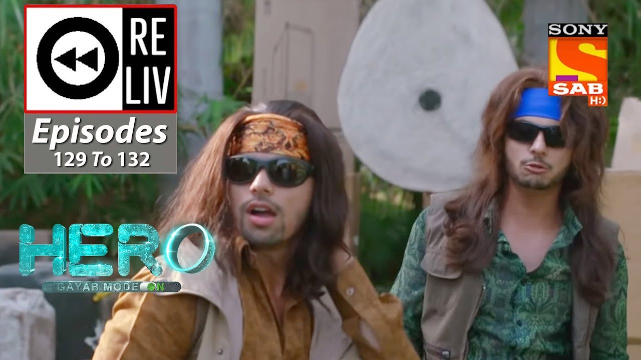 Download Weekly ReLIV - Hero - Gayab Mode On - 7th June 2021 To 11th June 2021- Episodes 129 To 132