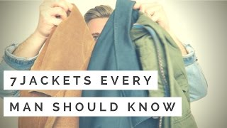 7 Jackets Every Man Should Know | Men