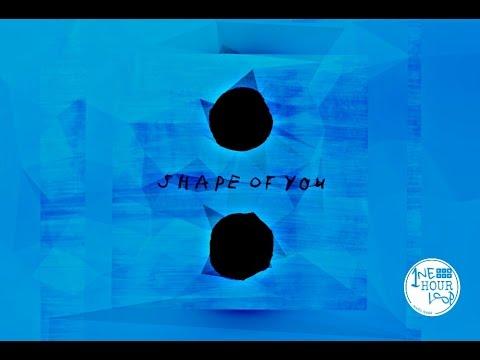 Ed Sheeran - Shape of You (1 Hour Loop)