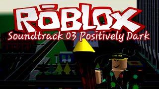 Roblox classic soundtrack 03 Positively Dark
