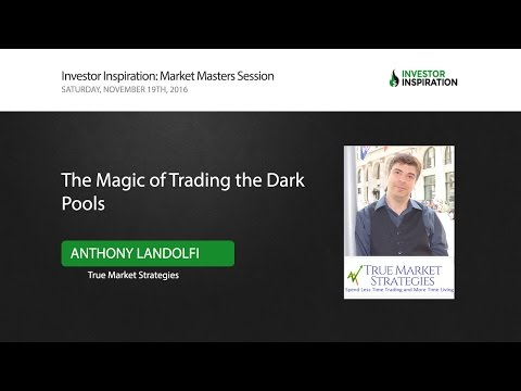 The Magic of Trading the Dark Pools | Anthony Landolfi