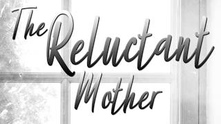 'The Reluctant Mother' by Hemmie Martin