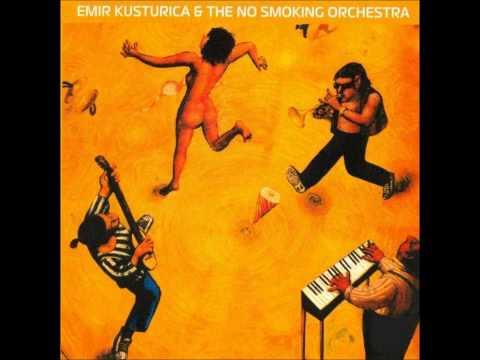 Emir Kusturica & The No Smoking Orchestra - Sanela