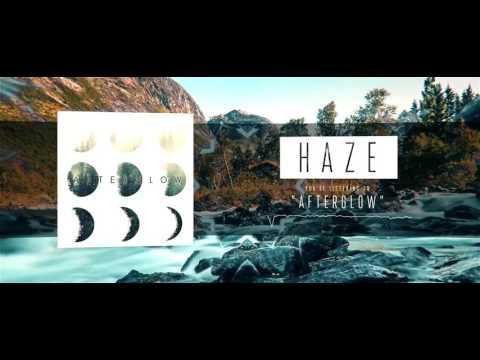 HAZE - Afterglow (FFO:Invent/Animate, Northlane) : Djent