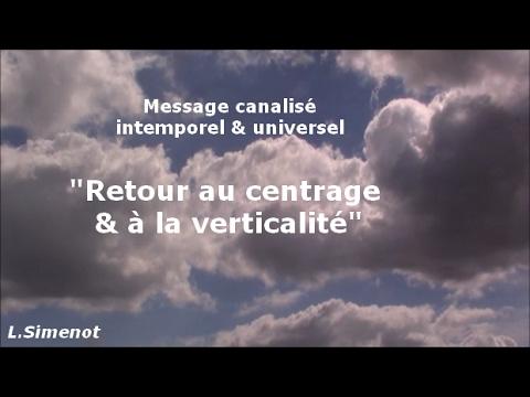 """""""Retour au centrage & à la verticalité""""- Message canalisé"""