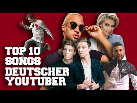 TOP 10 BEST SONGS OF GERMAN YOUTUBER