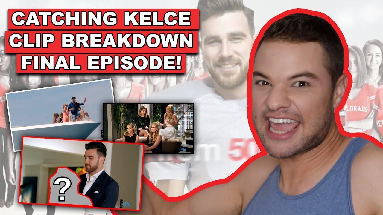 Catching Kelce Final Episode Clip Breakdown Highlights Of Travis