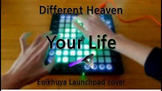 Different Heaven - Your Life // Launchpad(Unipad) cover