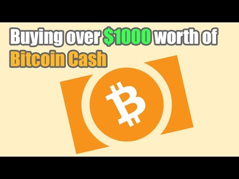 BUYING OVER $1000 WORTH OF BITCOIN CASH