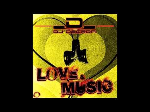 Dj Decron   Love& Music Snickboy vs MaLu Project Remix