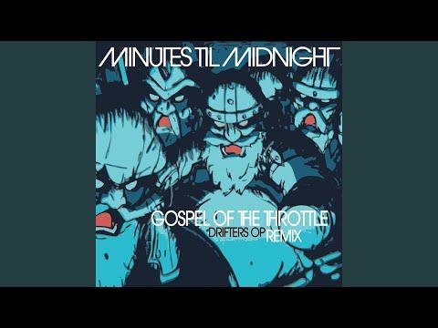 Gospel of the Throttle (Drifters Op Remix)