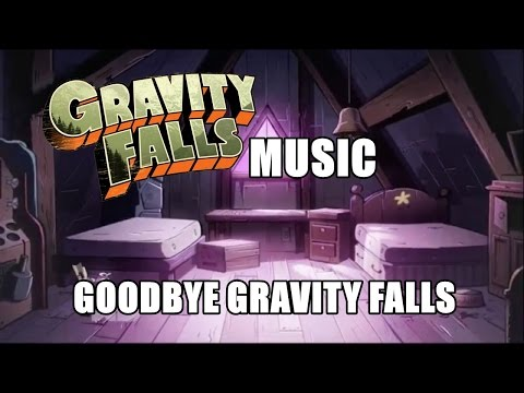 Gravity Falls Music - Goodbye Gravity Falls