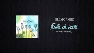 ELI MC feat MEZ - Feuille de route (prod Kashflow)