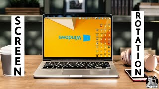 Laptop and Desktop Screen Rotation Windows (Rotate Monitor 90, 180, 270 Degrees )