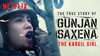 Introducing Gunjan Saxena: The Kargil Girl | Janhvi Kapoor | A Netflix Original Film | Netflix India
