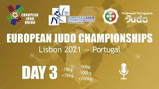 Day 3: Commentated - European Judo Championships 2021