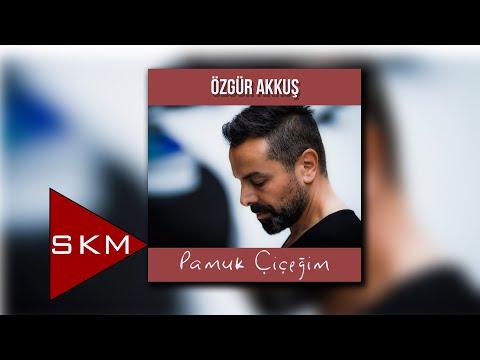 Özgür Akkuş - Pamuk Çiçeğim (Official Audio)