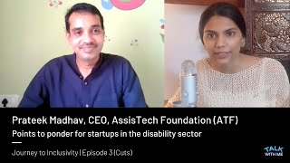 Prateek Madhav of AssisTech Foundation: Message for the disability sector is to embrace technology