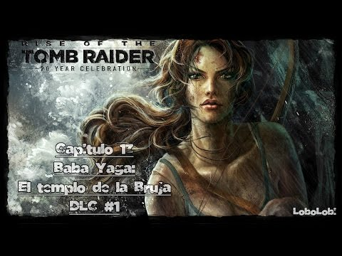 Rise of the Tomb Raider #13 - Buscando al abuelo - Baba Yaga: El Templo de la Bruja Parte 1