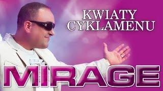 Mirage - Kwiaty cyklamenu (HIT) (Official Video) HD