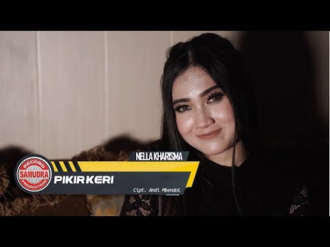 Nella Kharisma - Pikir Keri (House Version)