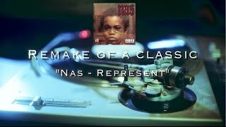 "Remake of a Classic #3 "" Nas - Represent"""