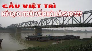 """kỲ LẠ: cẦU VIỆT TRÌ """"ĐI TRÁI VỀ PHẢI"""" LÀ SAO ??? ║ Travel Free - Vietnam Food"""