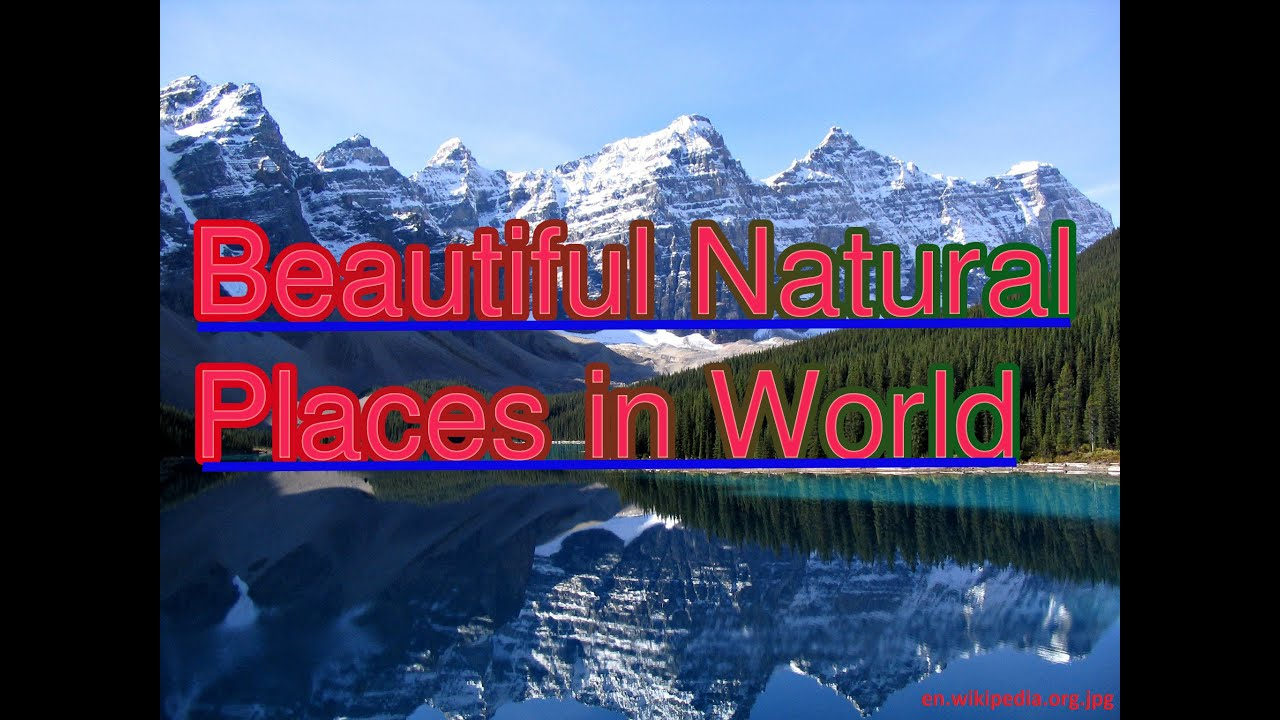 28 most beautiful natural places to visit in the world the 50 most beautiful places in The 50 most beautiful places in the world