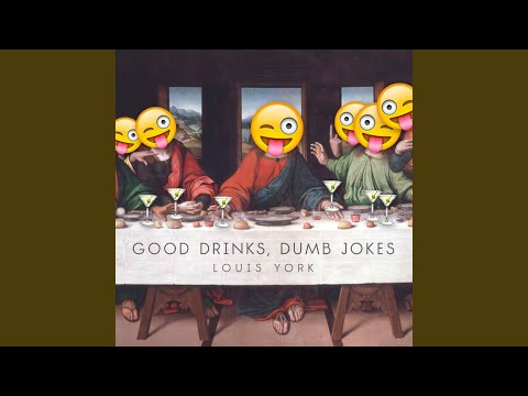Good Drinks, Dumb Jokes